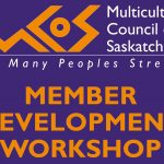 member development, workshop, Multicultural Council of Saskatchewan, cultural diversity, intercultural, education, anti-racism, racism, multiculturalism, ethnic diversity, culture, ethnicity, awareness, acceptance
