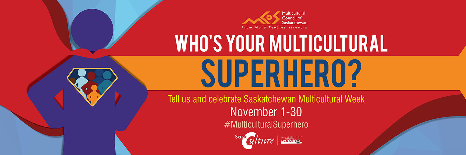 Act, Aboriginal, Anti-Racism, Award, Discrimination, Education, From Many Peoples Strength, Immigration, Indigenous Peoples, MCoS, multicultural, Multicultural Council of Saskatchewan, Superhero, Multicultural Superhero, multiculturalism, Newcomer, oppression, Racism, Rights, saskatchewan, Saskatchewan Multicultural Week, volunteer